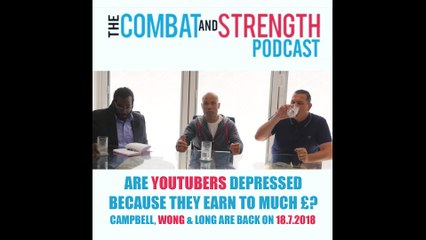 2018 Combat & Strength Podcast returns soon | Master Wong Talks Youtubers!