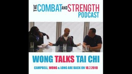 2018 Combat & Strength Podcast returns soon | Master Wong Talks Tai Chi Insta FINAL