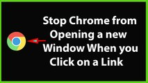 How to Stop Google Chrome from Opening a New Window When you Click on a Link?
