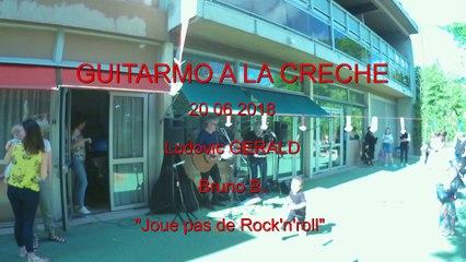 GUITARMO A LA CRECHE - Joue pas de rock'n'roll