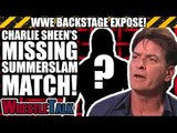 Charlie Sheen's MISSING WWE Summerslam Match! | WWE Backstage Expose
