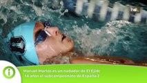 HDL Manuel Martos, un nadador de medalla que mira a los Juegos Olímpicos de Tokio