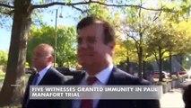 Five Witnesses Granted Immunity in Paul Manafort Trial