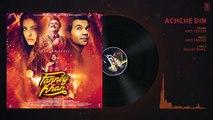 Achche Din Full Audio Song - FANNEY KHAN - Anil Kapoor - Aishwarya Rai Bachchan - Rajkummar Rao