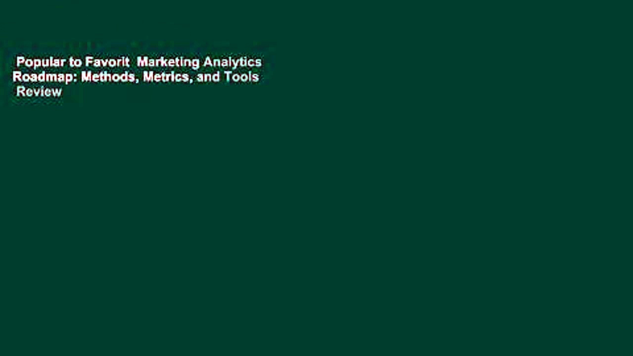 Popular to Favorit  Marketing Analytics Roadmap: Methods, Metrics, and Tools  Review