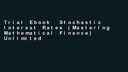 Trial Ebook  Stochastic Interest Rates (Mastering Mathematical Finance) Unlimited acces Best