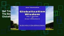 Get Trial Globalization Wisdom: The Seven Secrets of Great Globalizers Unlimited