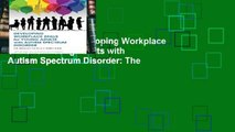 New Releases Developing Workplace Skills for Young Adults with Autism Spectrum Disorder: The