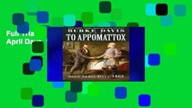 Full Trial To Appomattox: Nine April Days, 1865 For Kindle