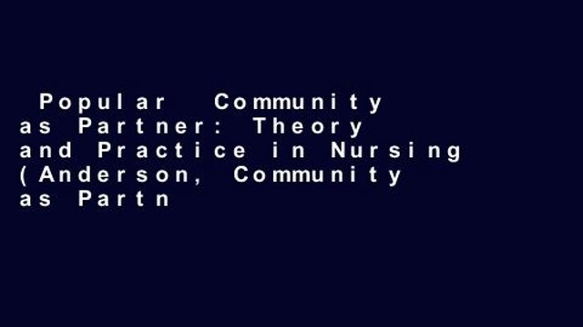 Popular  Community as Partner: Theory and Practice in Nursing (Anderson, Community as Partner)