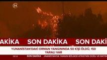 #SONDAKİKA Yunanistan'da yangınlar durdurulamıyor. 50 ölü var
