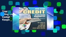Trial How to Get Credit After Filing Bankruptcy: The Complete Guide to Getting and Keeping Your