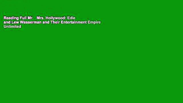 Reading Full Mr.   Mrs. Hollywood: Edie and Lew Wasserman and Their Entertainment Empire Unlimited