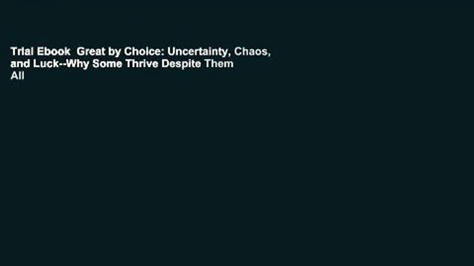 Uncertainty Why Some Thrive Despite Them All Great by Choice Chaos and Luck