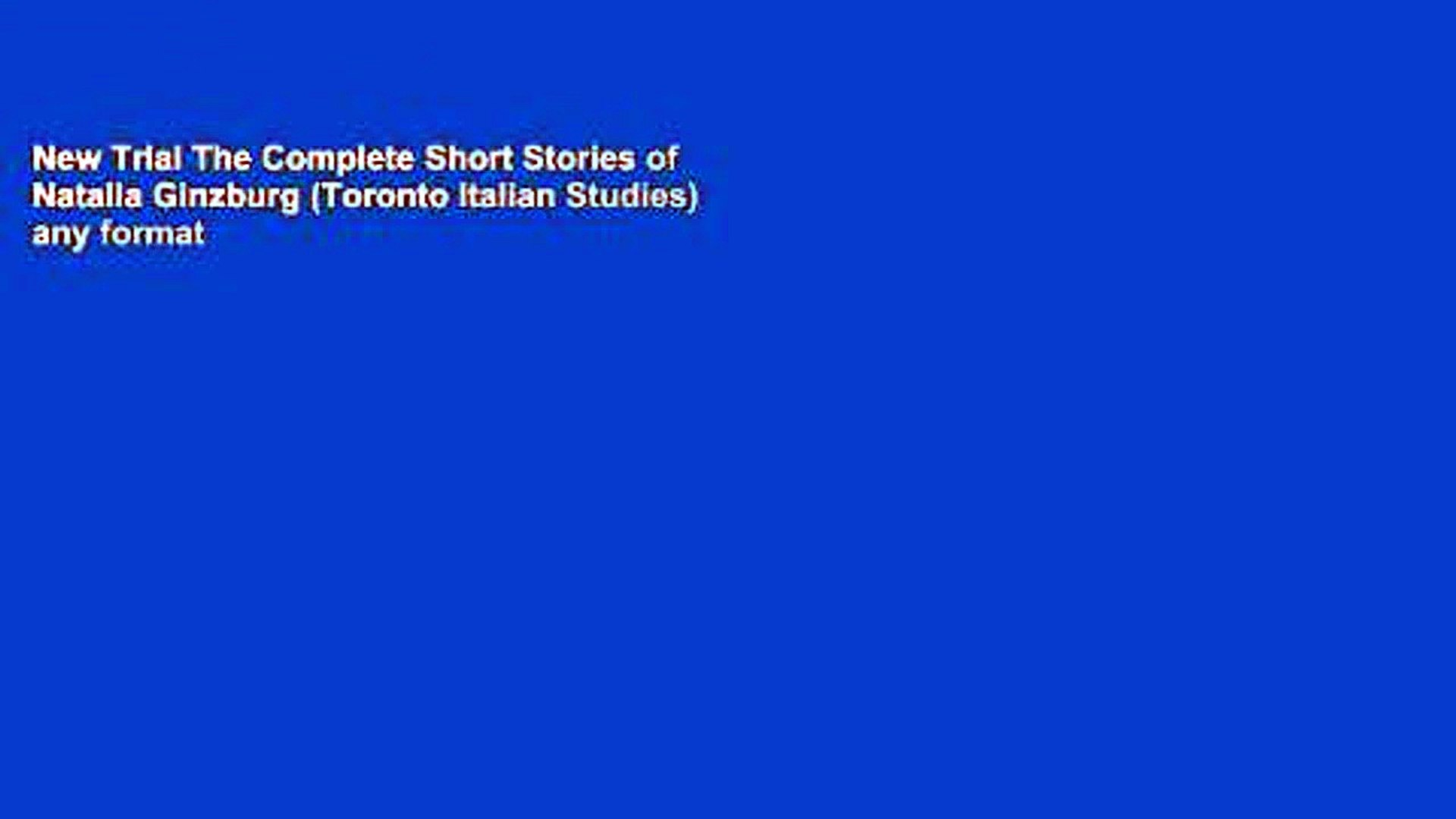 The Complete Short Stories of Natalia Ginzburg (Toronto Italian Studies)