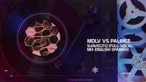 MDLV vs Palmez - Suavecito (Full vocal Mix English) Spanish)