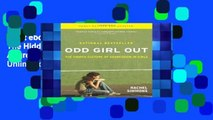 Best ebook  Odd Girl Out: The Hidden Culture of Aggression in Girls  Unlimited