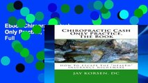 Ebook Chiropractic Cash Only Practice, The Book Full