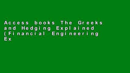access books the greeks and hedging explained financial engineering explained for any device
