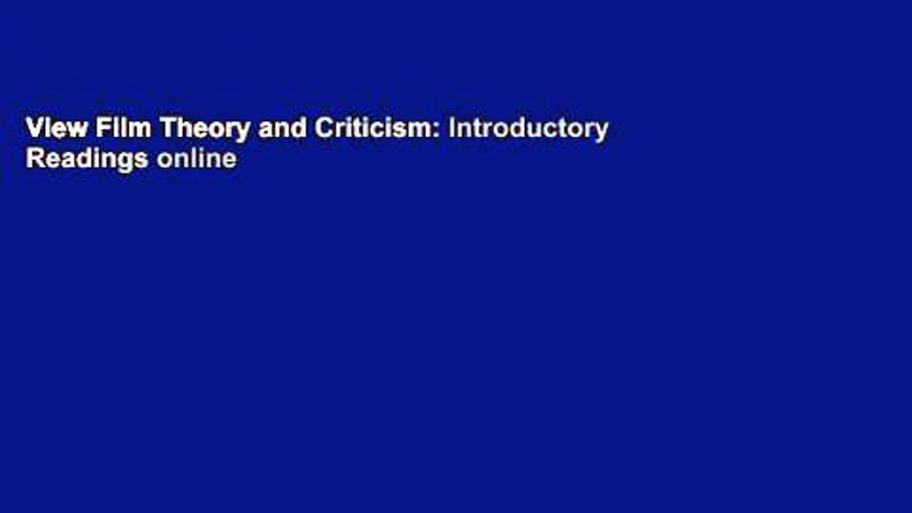View Film Theory And Criticism Introductory Readings Online Video Dailymotion