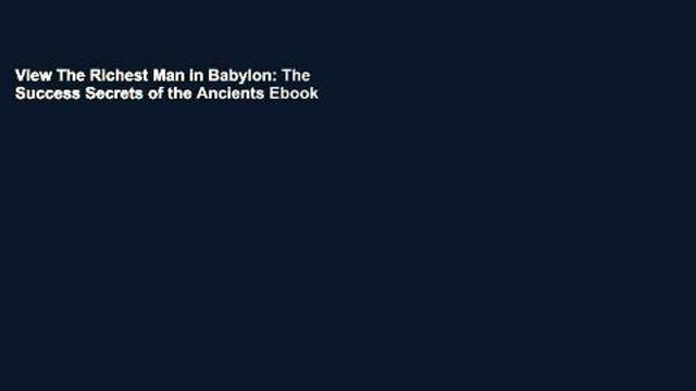 View The Richest Man in Babylon: The Success Secrets of the Ancients Ebook