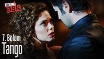 Tango - Acil Aşk Aranıyor 7. Bölüm
