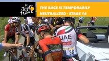 La course est momentanément neutralisée /  The race is temporarily neutralized - Étape 16 / Stage 16 - Tour de France 2018
