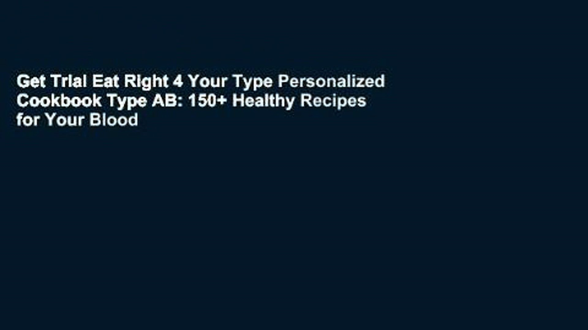 150 Healthy Recipes For Your Blood Type Diet Eat Right 4 Your Type Personalized Cookbook Type AB
