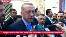 Erdoğan, Mesut Özil açıklaması!