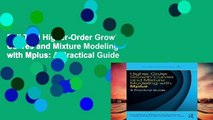 Full Trial Higher-Order Growth Curves and Mixture Modeling with Mplus: A Practical Guide