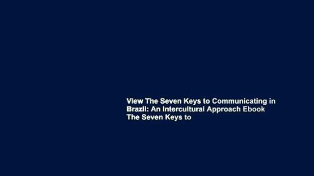 View The Seven Keys to Communicating in Brazil: An Intercultural Approach Ebook The Seven Keys to