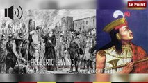 29 août 1533 : le jour où le conquistador Pizarro fait exécuter l'Inca Atahualpa
