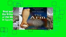 Best seller  The Arm: Inside the Billion-Dollar Mystery of the Most Valuable Commodity in Sports