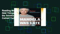 Reading Mandela Was Late: Odd Things   Essays From the Seinfeld Writer Who Coined Yada, Yada and