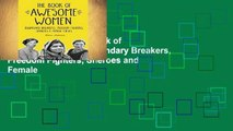 New Releases The Book of Awesome Women: Boundary Breakers, Freedom Fighters, Sheroes and Female