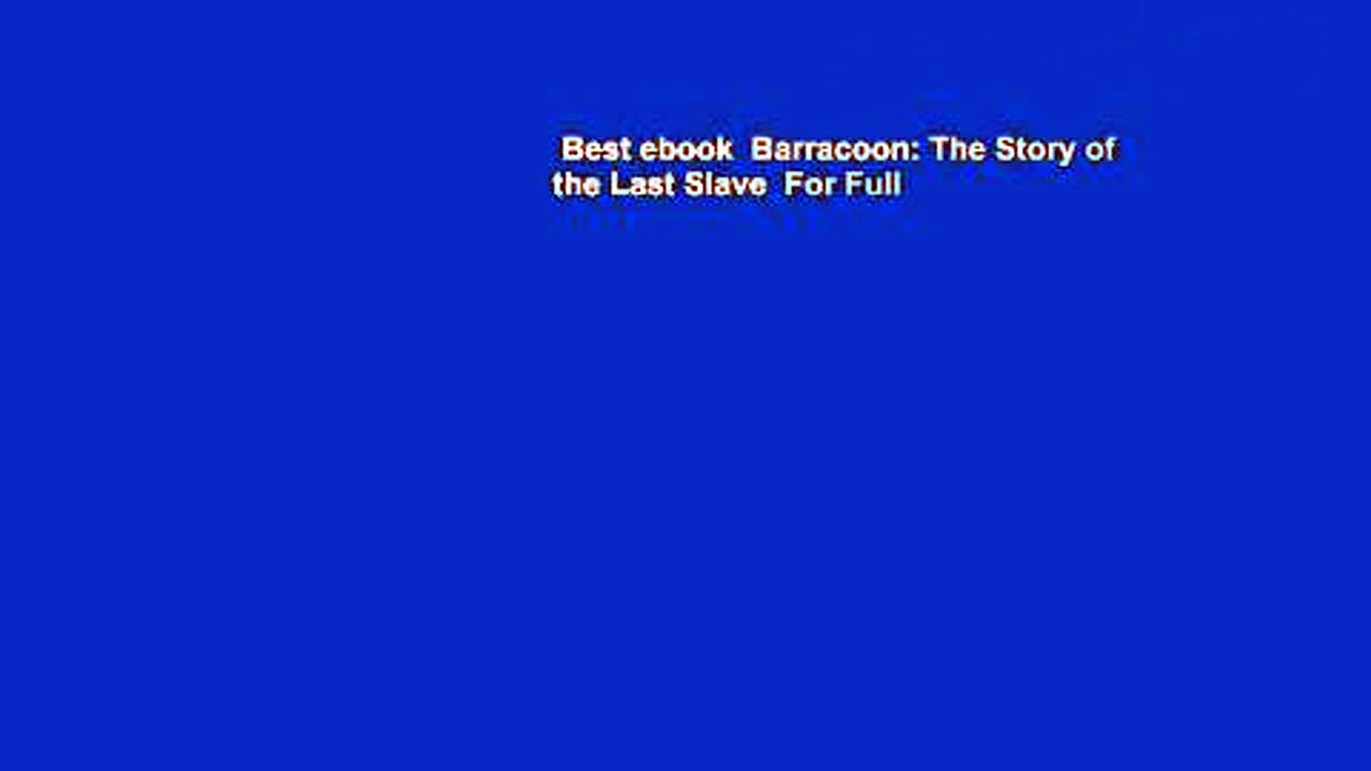 Best ebook  Barracoon: The Story of the Last Slave  For Full