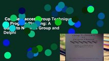 Complete acces  Group Techniques for Program Planning: A Guide to Nominal Group and Delphi
