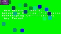 New Releases Mastering Adjusting Entries (Professional Bookkeeping Certification)  Any Format