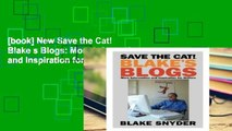 [book] New Save the Cat! Blake s Blogs: More Information and Inspiration for Writers