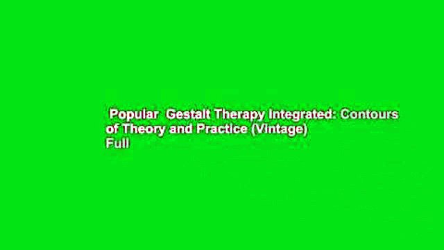 Popular  Gestalt Therapy Integrated: Contours of Theory and Practice (Vintage)  Full
