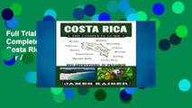 Full Trial Costa Rica: The Complete Guide: Ecotourism in Costa Rica (Color Travel Guide) For Any