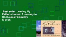 Best seller  Leaving My Father s House: A Journey to Conscious Femininity  E-book