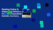 Reading Online Smile Design Integrating Esthetics and Function: Essentials in Esthetic Dentistry,