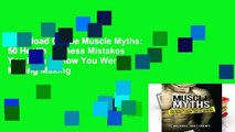 D0wnload Online Muscle Myths: 50 Health   Fitness Mistakes You Didn t Know You Were Making Making