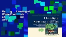Reading Full Healing with Whole Foods: Asian Traditions and Modern Nutrition For Any device