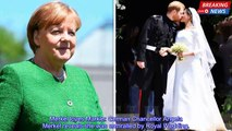 Merkel loves Markle: German Chancellor Angela Merkel reveals she was enthralled by Royal Wedding
