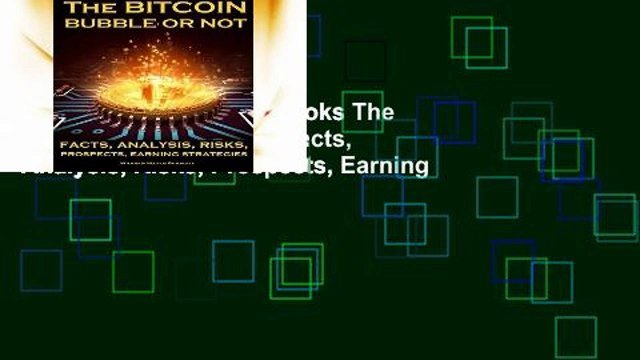 viewEbooks & AudioEbooks The Bitcoin Bubble or Not: Facts, Analysis, Risks, Prospects, Earning