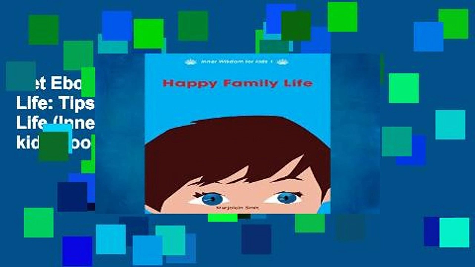 Get Ebooks Trial Happy Family Life: Tips for a Mindful Family Life (Inner Wisdom for kids Book 1)