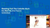 Reading Full The Cellulite Myth: It s Not Fat, it s Fascia Unlimited