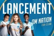 Lancement de l'OM Nation Fan Club !